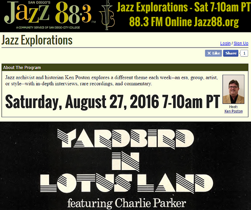 Yardbird In Lotus Land - Charlie Parker's West Coast Jazz 1945-47 - Jazz Explorations with Ken Poston - Saturday, August 27, 2016 7-10am PT