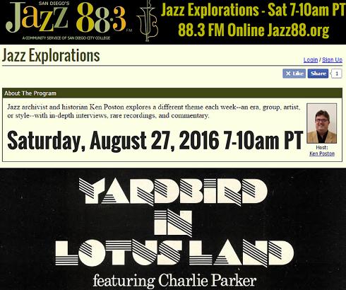 Yardbird In Lotus Land - Charlie Parker's West Coast Jazz 1945-47 - Jazz Explorations with Ken Poston - Saturday, August 27, 2016 7-10am PT