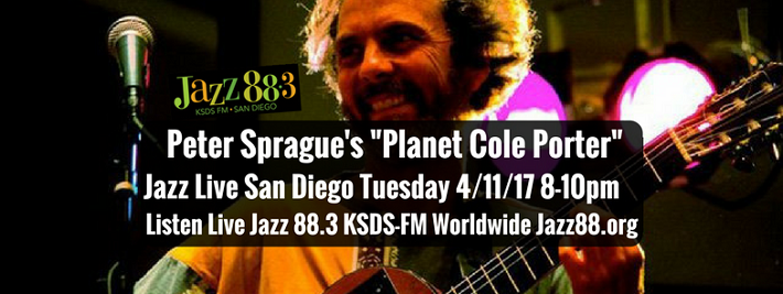 Peter Sprague Presents Planet Cole Porter at Jazz Live San Diego, Tuesday, April 11, 2017