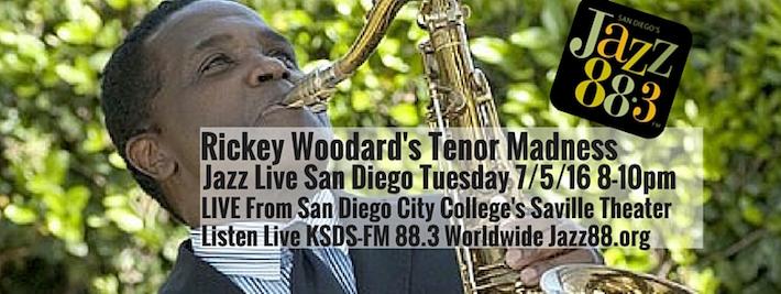 Rickey Woodard Tenor Madness Jazz Live San Diego Tuesday July 5, 2016 KSDS-FM San Diego Jazz 88.3