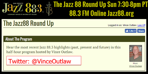 The Jazz 88 Round Up with Vince Outlaw, Sunday, 7:30-8pm PT on Jazz 88.3 KSDS San Diego - Sunday May 14 2017