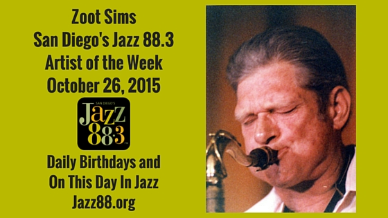 Zoot Sims - Jazz 88.3 Artist of the Week October 26 2015