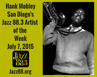 Hank Mobley - San Diego's Jazz 88.3 Artist of the Week - July 7, 2015