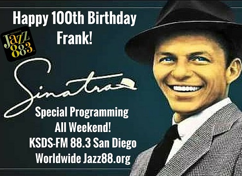 Celebrating Frank Sinatra's 100th Birthday All Weekend at KSDS-FM San Diego's Jazz 88.3 Jazz88.org