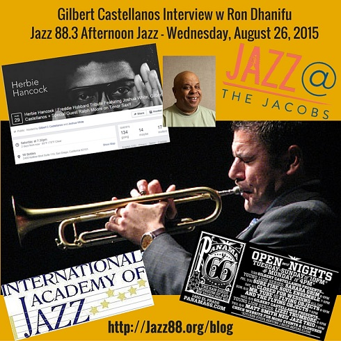 Gilbert Castellanos Interview w Ron Dhanifu on Jazz 88.3 Wednesday August 26, 2015