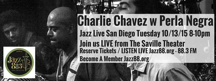 Charlie Chavez w Perla Negra at Jazz Live San Diego Tuesday, October 13, 2015