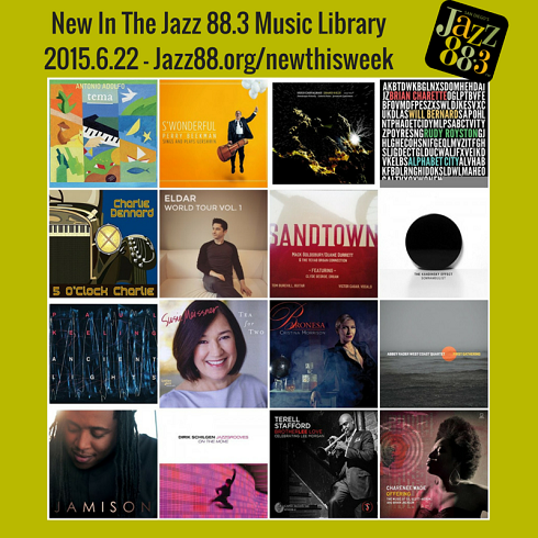 New This Week at San Diego's Jazz 88.3 - 2015.6.22