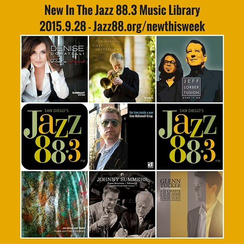 New This Week in San Diego's Jazz 88.3 Music Library - Monday September 28 2015