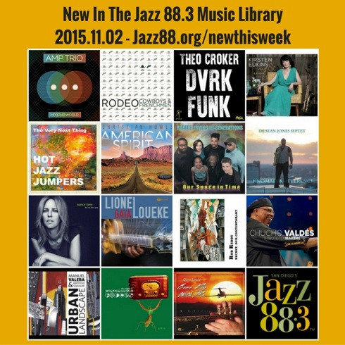 New Music Being Added at San Diego's Jazz 88.3 Week of November 2 2015