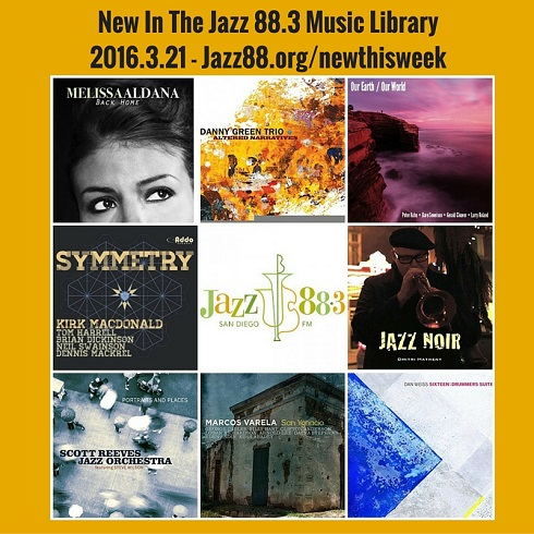 New This Week in the Jazz 88.3 Music Library Monday March 21, 2016