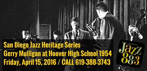 San Diego Jazz Heritage Concert Celebrates Gerry Mulligan at Hoover High 1954