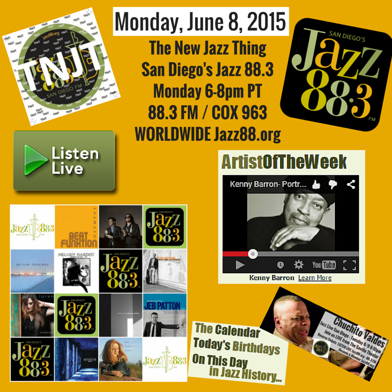 This Is The New Jazz Thing @Jazz88 Monday June 8 2015 6-8PM PT