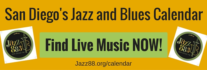 Find Live Music Now - San Diego's Jazz and Blues Calendar Jazz88.org/calendar