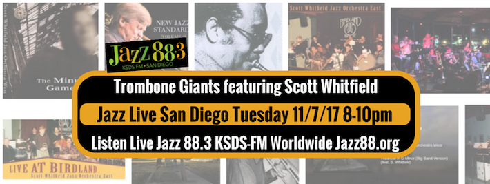 scott whitfield trombone giants on Jazz Live San Diego at Jazz 88.3 KSDS 2017.11.07