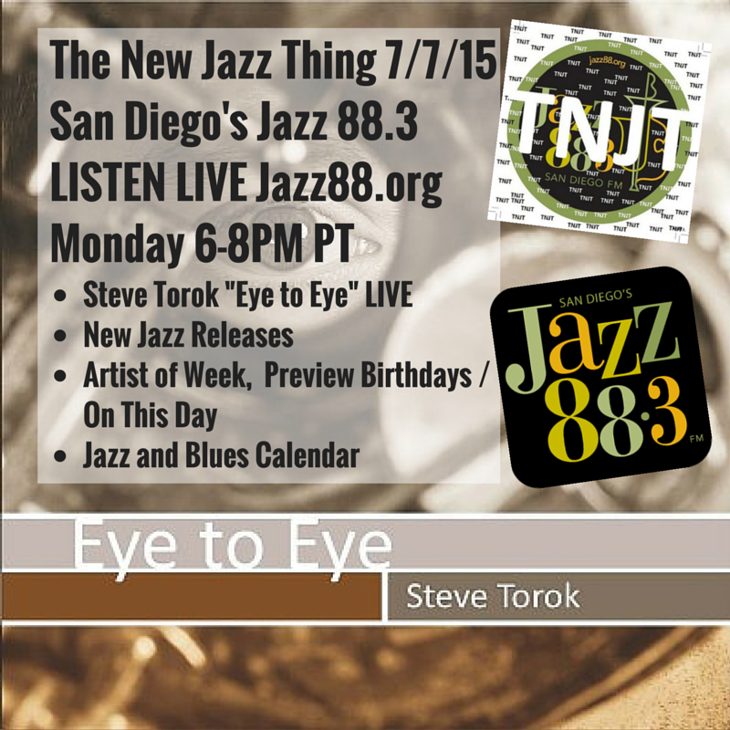 Steve Torok Eye To Eye Interview on The New Jazz Thing Monday July 7 2015