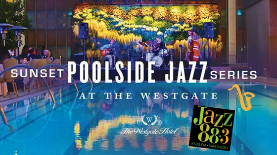 Westgate Hotel Sunset Poolside Jazz 2017 With Jazz 88.3 KSDS FM San Diego